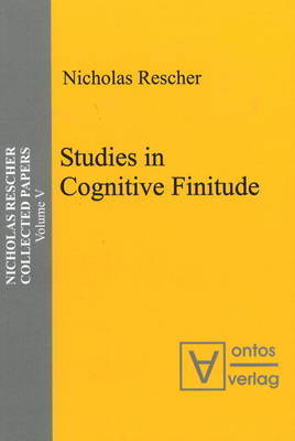 Studies in Cognitive Finitude by Nicholas Rescher