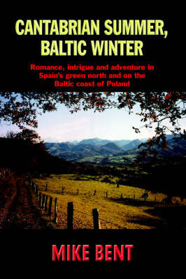 Cantabrian Summer, Baltic Winter by Mike Bent