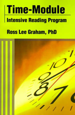 Time-Module Intensive Reading Program by Ross Lee Graham, Ph.D.