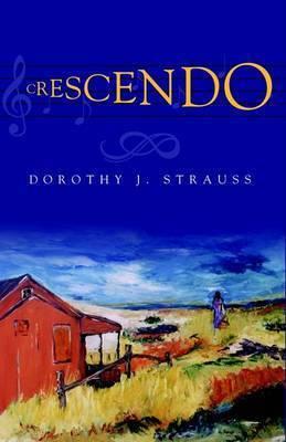 Crescendo by Dorothy Strauss