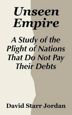 Unseen Empire by David Starr Jordan image