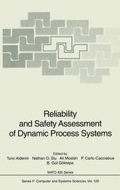 Reliability and Safety Assessment of Dynamic Process Systems