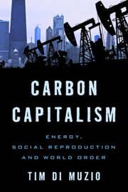 Carbon Capitalism by Tim Di Muzio