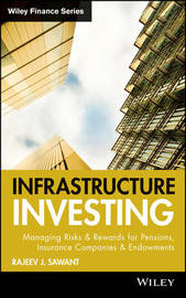 Infrastructure Investing by Rajeev J. Sawant image