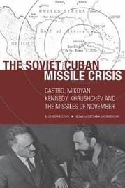 The Soviet Cuban Missile Crisis by Sergo Mikoyan