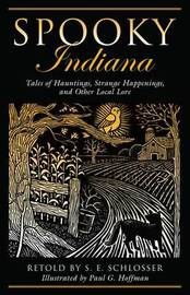 Spooky Indiana by S.E. Schlosser