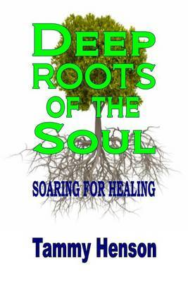 Deep Roots of the Soul by Tammy Henson image