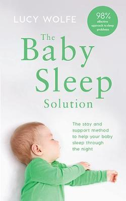 The Baby Sleep Solution by Lucy S. Wolfe