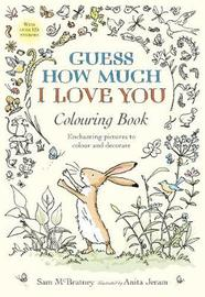 Guess How Much I Love You Colouring Book by Sam McBratney