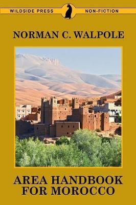 Area Handbook for Morocco by Norman C Walpole