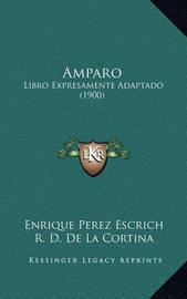 Amparo: Libro Expresamente Adaptado (1900) by Enrique Perez Escrich