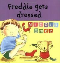 Freddie's First Experiences: Freddie Gets Dressed by Nicola Smee image
