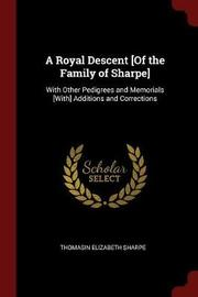 A Royal Descent [Of the Family of Sharpe] by Thomasin Elizabeth Sharpe image