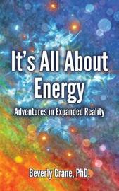 It's All about Energy by Beverly Crane