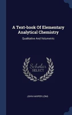 A Text-Book of Elementary Analytical Chemistry by John Harper Long image