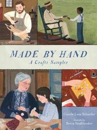 Made By Hand: A Crafts Sampler by Carole Lexa Schaefer image