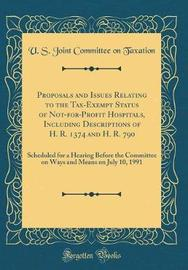 Proposals and Issues Relating to the Tax-Exempt Status of Not-For-Profit Hospitals, Including Descriptions of H. R. 1374 and H. R. 790 by U S Joint Committee on Taxation image