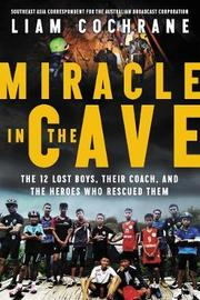Miracle in the Cave by Liam Cochrane