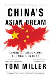 China's Asian Dream by Tom Miller