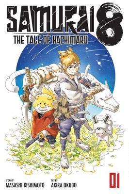 Samurai 8: The Tale of Hachimaru, Vol. 1 by Masashi Kishimoto