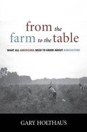 From the Farm to the Table by Gary Holthaus
