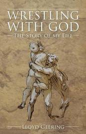 Wrestling with God by Lloyd Geering image