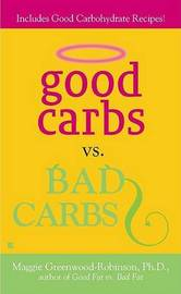 Good Carbs Vs. Bad Carbs by Maggie Greenwood Robinson image