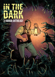 In The Dark A Horror Anthology by Cullen Bunn