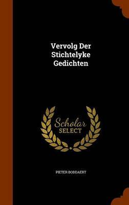 Vervolg Der Stichtelyke Gedichten by Pieter Boddaert image
