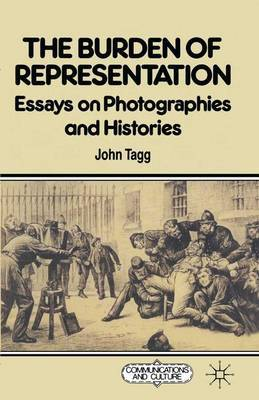 The Burden of Representation by John Tagg