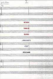 """No Such Thing as Silence: John Cage's 4'33"""" by Kyle Gann image"""