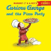 Curious George and the Pizza Party by H.A. Rey