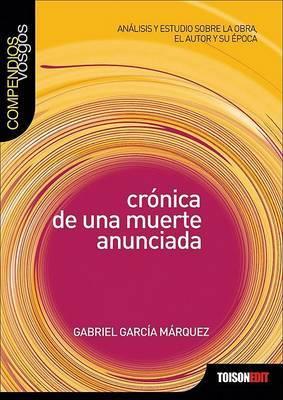 Cronica de una Muerte Anunciada by Gabriel Garcia Marquez