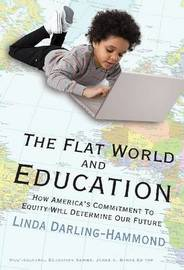 The Flat World and Education by Linda Darling-Hammond image