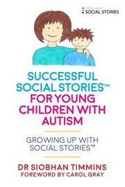 Successful Social Stories (TM) for Young Children with Autism by Siobhan Timmins