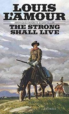 Strong Shall Live by Louis L'Amour