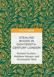 Stealing Books in Eighteenth-Century London by Richard Coulton