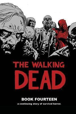 The Walking Dead Book 14 by Robert Kirkman