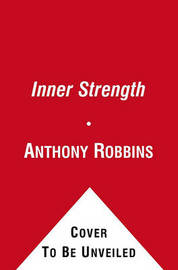 Inner Strength: Harnessing the Power of your Six Primal Needs by Anthony Robbins image