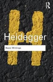 Basic Writings: Martin Heidegger by Martin Heidegger