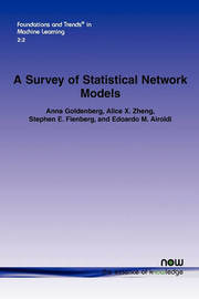 A Survey of Statistical Network Models by Anna Goldenberg