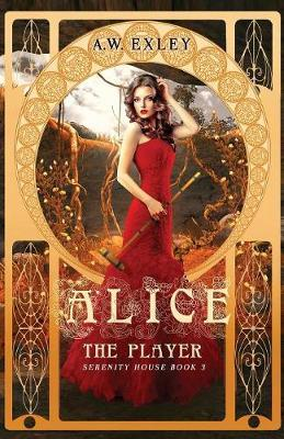 Alice, the Player by A W Exley