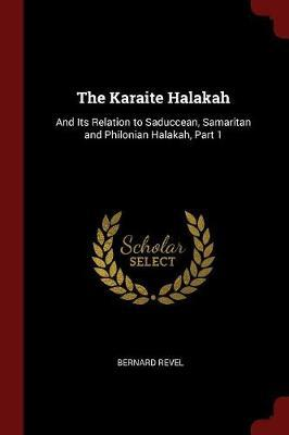 The Karaite Halakah and Its Relation to Saduccean, Samaritan and Philonian Halakah. Part 1 by Bernard Revel image