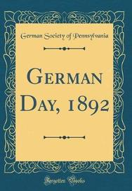 German Day, 1892 (Classic Reprint) by Pennsylvania German Society image