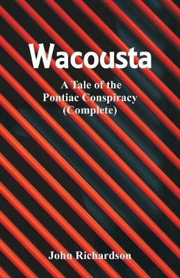 Wacousta by (John) Richardson image