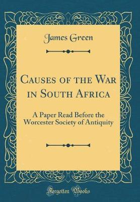 Causes of the War in South Africa by James Green