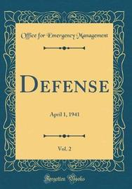 Defense, Vol. 2 by Office for Emergency Management
