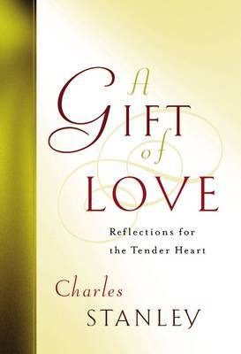 A Gift of Love by Charles F Stanley image