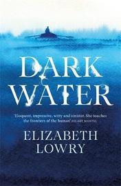 Dark Water by Elizabeth Lowry