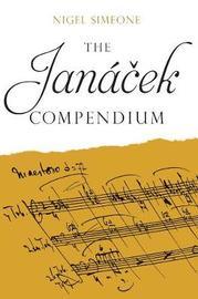 The Janacek Compendium by Nigel Simeone